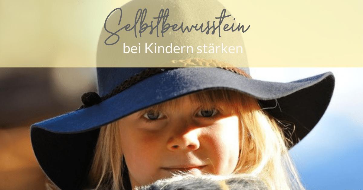 Selbstbeswusstsein bei Kindern stärken Tipps